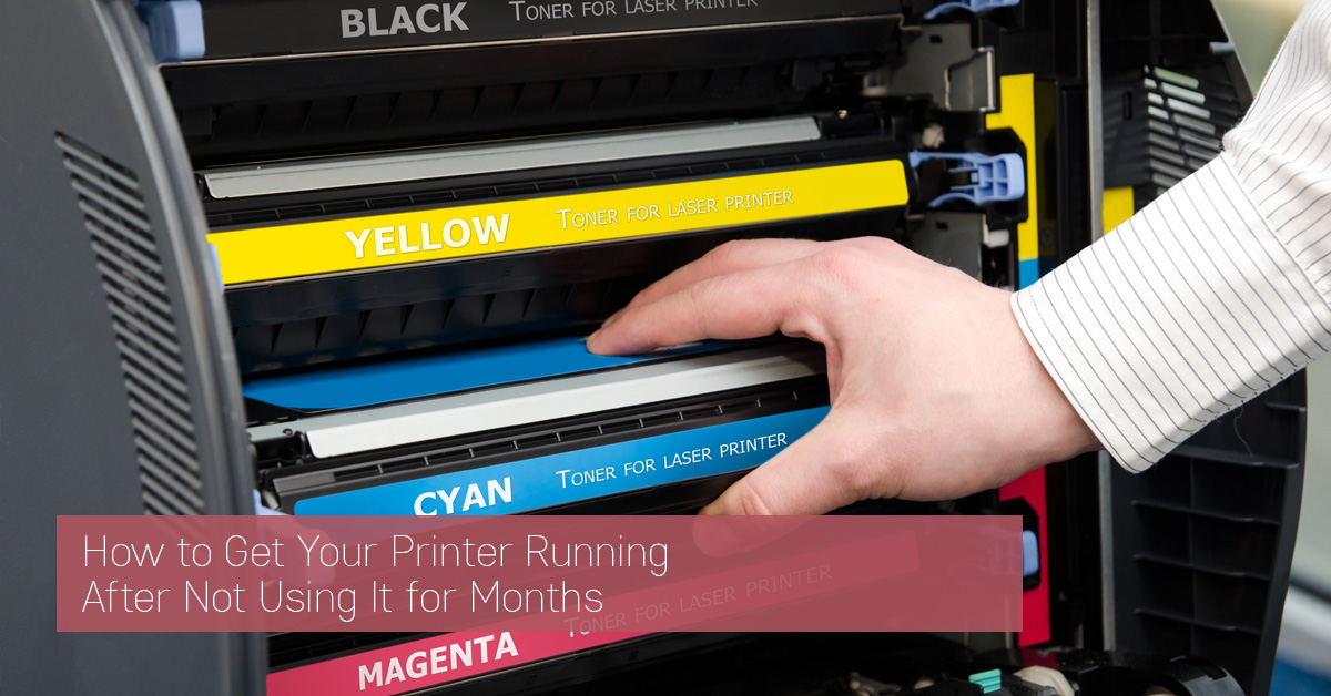 How to Get Your Printer Running After Not Using It for Months
