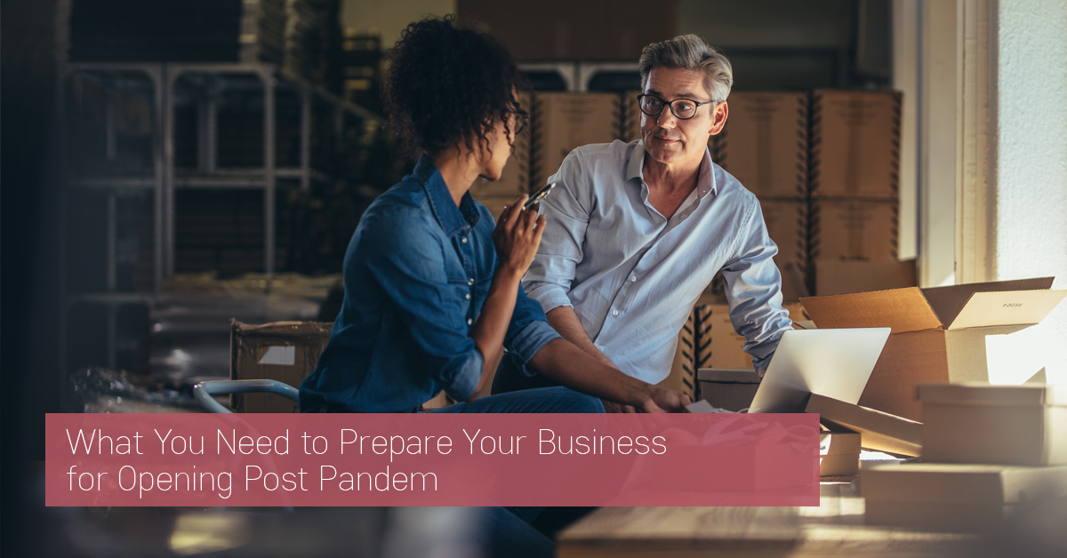 What You Need to Prepare Your Business for Opening Post Pandem
